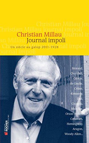 Journal impoli: Un sicle au galop, 2011-1928