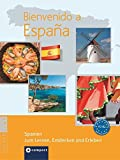 Bienvenido a España A2-B2: Spanien zum Lernen, Entdecken und Erleben - Rafael Jiménez Salesch