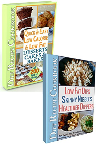 Easy Low Fat Low Calorie Diet Treats 2 Book Set: Diet Desserts Cakes & Bakes Recipes + Low Fat Dips, Skinny Nibbles & Healthier Dippers Cookbook all under ... Calorie Diet Recipes 3) (English Edition) Hors Doeuvre-set