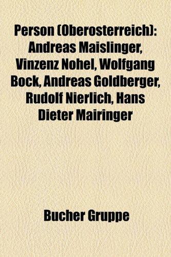Person (Bersterreich): Andreas Maislinger, Vinzenz Nohel, Wolfgang Bck, Andreas Goldberger, Rudolf Nierlich, Hans Dieter Mairinger