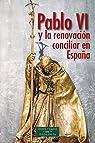 Pablo VI y la renovación conciliar en España par Fernando FUENTES ALCÁNTARA (ed.)