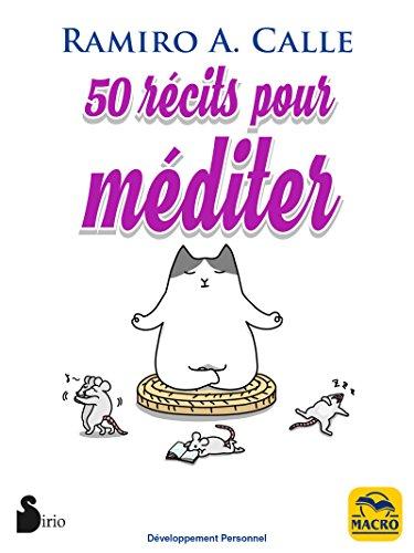 50 Récits pour Méditer: ...et à offrir (Développement Personnel) par Ramiro Calle