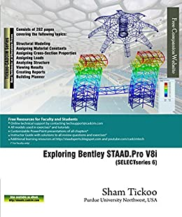 exploring bentley staad pro v8i selectseries 6 ebook prof sham rh amazon in Staad.pro 2006 On Win 7 Staad.pro Tutorial
