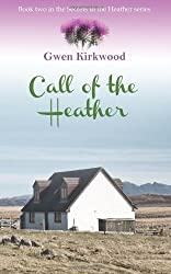 Call of the Heather: 2 (Secrets in the Heather Series) by Gwen Kirkwood (2014-05-16)
