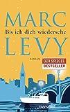 Bis ich dich wiedersehe: Roman von Marc Levy
