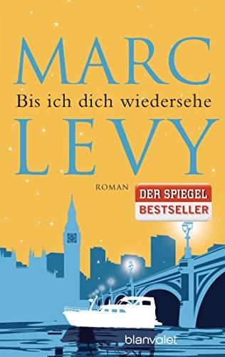 Buchseite und Rezensionen zu 'Bis ich dich wiedersehe: Roman' von Marc Levy