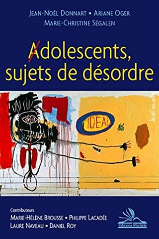 Adolescents, sujets de désordre