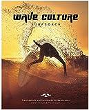 WAVE CULTURE Surfcoach: Trainingsbuch und Travelguide für Wellenreiter