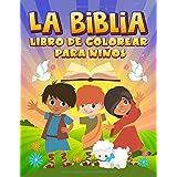 La Biblia: Libro de colorear para niños: 35 páginas con versículos de las Sagradas Escrituras e historias bíblicas para 3-10
