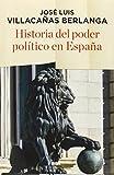Historia del poder político en España (ENSAYO Y BIOGRAFIA)