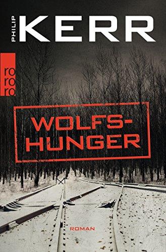 Buchseite und Rezensionen zu 'Wolfshunger (Bernie Gunther ermittelt, Band 9)' von Philip Kerr