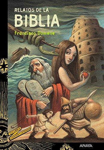 Relatos de la Biblia (Literatura Juvenil (A Partir De 12 Años) - Cuentos Y Leyendas) por Francisco Domene