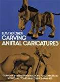 Carving Animal Caricatures (Dover Woodworking)