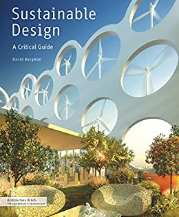 Sustainable Design: A Critical Guide (Architecture Briefs) by [Bergman, David]