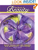 #5: The Book of Beauty: Making Natural Skin Care Products with Aromatherapy and Ayurveda