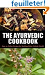 Ayurvedic Cookbook: Easy-to-Follow Re...