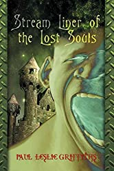 [(Stream Liner of the Lost Souls)] [By (author) Paul Leslie Griffiths] published on (November, 2005)