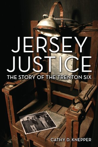 Jersey Justice: The Story of the Trenton Six (Rivergate Book) (English Edition)