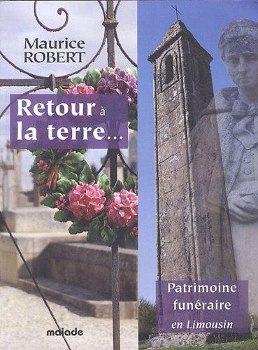Retour à la terre. : Patrimoine funéraire en Limousin