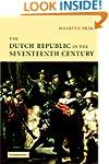 The Dutch Republic in the Seventeenth...