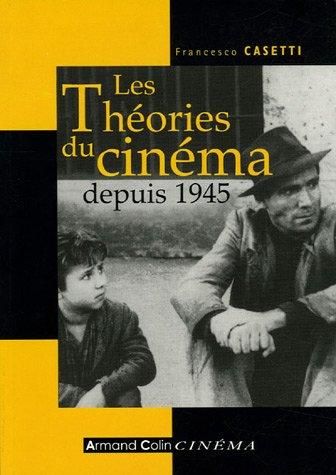 Les Théories du cinéma depuis 1945 par Francesco Casetti