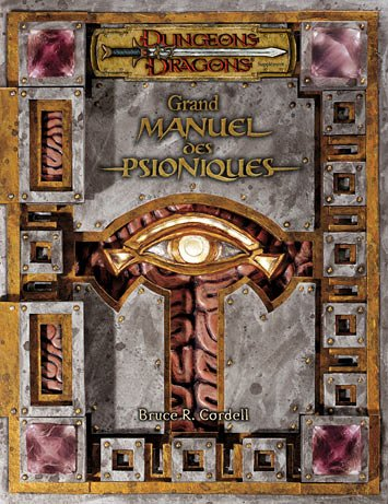 Dungeons & dragons. Grand manuel des psioniques par Bruce R Cordell