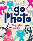 Go photo! : an activity book for kids