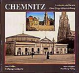 Chemnitz. Fotografien von Gestern und Heute: Stadtbild im Wandel