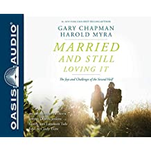 Married and Still Loving It (Library Edition): The Joys and Challenges of the Second Half