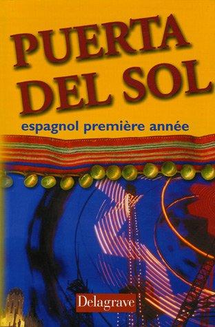 Puerta del Sol : Espagnol, première année (Livre de l'élève)