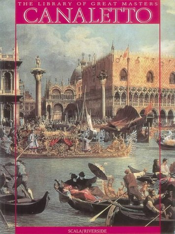 Canaletto and the Venetian Vedutisti (Library of Great Masters)