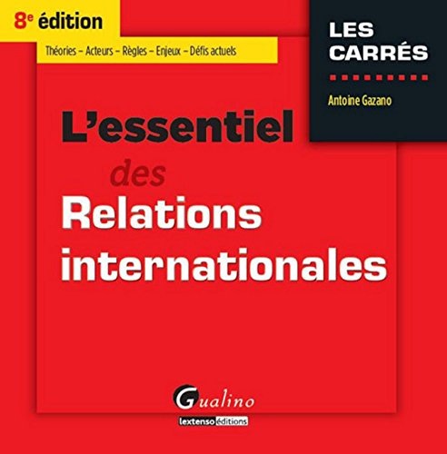 L'Essentiel des Relations internationales 2015-2016, 8ème Ed. par Antoine Gazano
