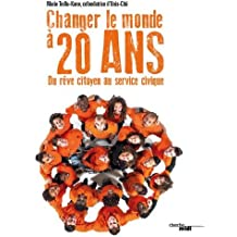 Changer le monde à 20 ans