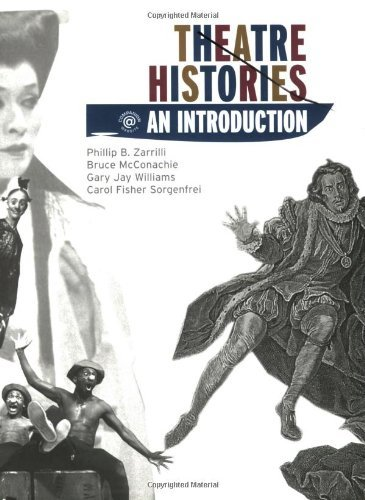 Theatre Histories: An Introduction by Phillip B. Zarrilli (2006-04-21)