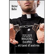 JULIUS, MIGUEL, DAVID... et tant d'autres
