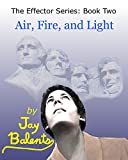 Air, Fire, and Light (The Effector Book 2) (English Edition)