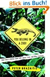 You Belong in a Zoo!: Tales from a Li...