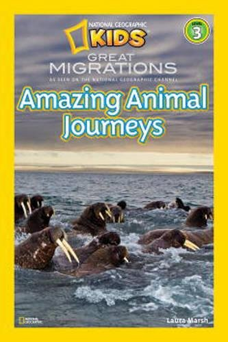 Great Migrations Amazing Animal Journeys (National Geographic Readers: Level 3)