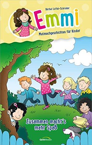 Buchseite und Rezensionen zu 'Emmi: Zusammen macht's mehr Spaß: Mutmachgeschichten für Kinder.' von Bärbel Löffel-Schröder