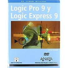 Logic Pro 9 y Logic Express 9 (Medios Digitales Y Creatividad)