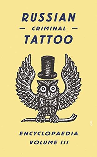 Russian Criminal Tattoo Encyclopaedia Volume III: v. 3 por Danzig Baldaev