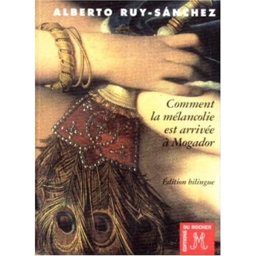 COMMENT LA MELANCOLIE EST ARRIVEE A MOGADOR OU LE SEPTIEME SONGE DE HASSAN. Edition bilingue français-espagnol