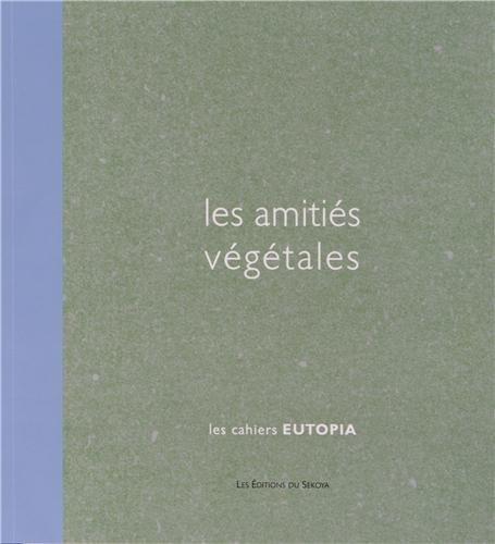les amitis vgtales de Claude Jeannerot (31 mai 2012) Broch