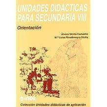 Orientación. Unidades didácticas para Secundaria VIII
