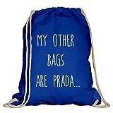 Shirtdepartment Turnbeutel/Sportbeutel mit vielen Sprüchen | Farbe: Royalblau-Weiss - My Other Bags Are Prada | Jutebeutel | Rucksack | Gymsack | Stringbag | Hipster | Lustige Motive | Spruch