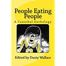 People Eating People: A Cannibal Anthology by Dusty Wallace (2014-08-11)