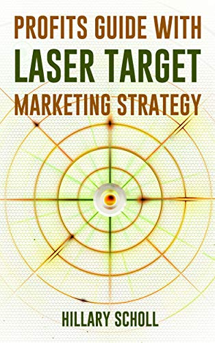 Profits Guide With  Laser Target Marketing Strategy (English Edition) Laser Mobile