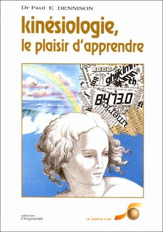 Kinésiologie : Le Plaisir d'apprendre par Paul E. Dennison