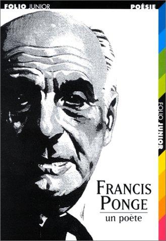 Francis Ponge : Un poète par Bernadette Gromer
