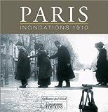Paris, inondations 1910 : Collection José Grisel (édition bilingue français-anglais)